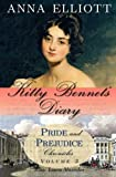 Kitty Bennets Diary (Pride and Prejudice Chronicles) (Volume 3)