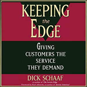 Keeping the Edge: Giving Customers the Service They Demand | [Dick Schaaf]
