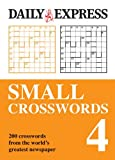 Daily Express The Daily Express: Small Crosswords 4 (Daily Express Puzzle Books)