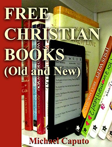 Free Christian Books (Old and New): Build a Huge Collection of Christian Books-Without Ever Paying One Cent! (Free Books For a Quick Download Book 1) (Free Download Books For Kindle compare prices)