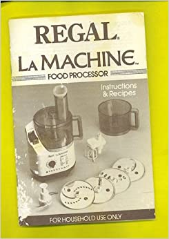 Instruction Manual For La Machine Ii Food Processor