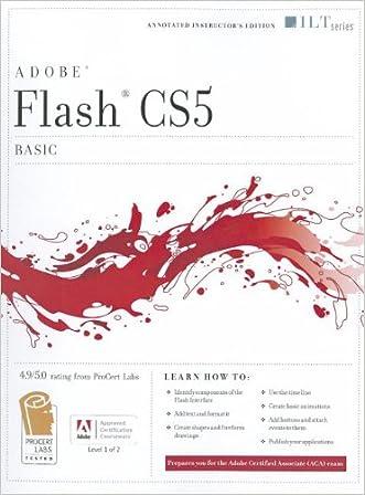 Flash CS5: Basic, ACA Edition [With CDROM] (ILT)
