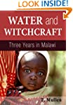 Water and Witchcraft - Three Years in...