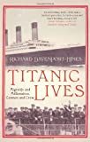 img - for Titanic Lives: Migrants and Millionaires, Conmen and Crew by Davenport-Hines, Richard (2012) Hardcover book / textbook / text book