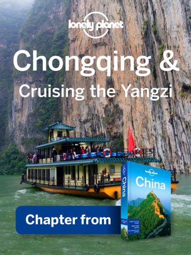 Lonely Planet - Lonely Planet Chongqing & Cruising the Yangzi
