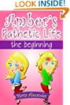Amber's Pathetic Life (Diaries of a D...