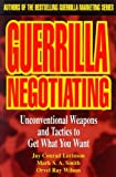 img - for Guerrilla Negotiating: Unconventional Weapons and Tactics to Get What You Want book / textbook / text book