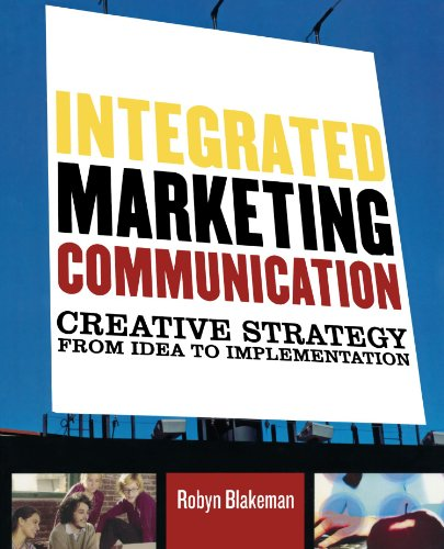 Integrated Marketing Communication: Creative Strategy...