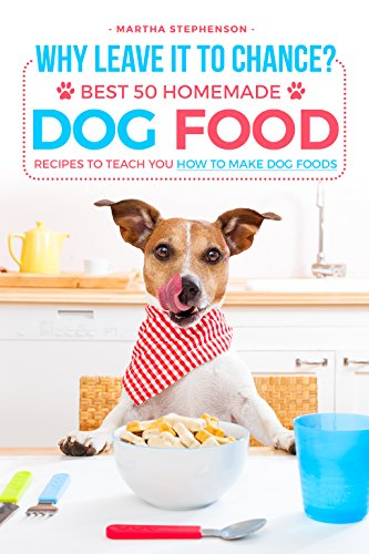 why-leave-it-to-chance-best-50-homemade-dog-food-recipes-to-teach-you-how-to-make-dog-foods-english-