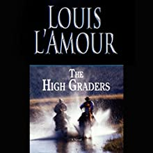 The High Graders Audiobook by Louis L'Amour Narrated by Jason Culp