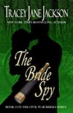 The Bride Spy (Civil War Brides Series Book 3)