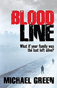 Blood Line: What If Your Family Was The Last Left Alive? by Michael Green ebook deal
