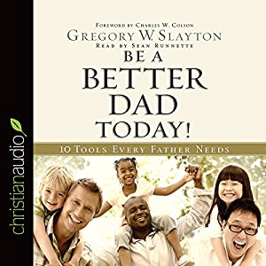 Be a Better Dad Today Audiobook