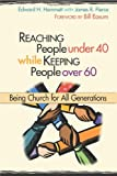 img - for Reaching People Under 40 While Keeping People Over 60: Being Church for All Generations (TCP Leadership Series) book / textbook / text book