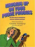 img - for By Christie Northrup Hanging Up on Your Phone Phobias [Paperback] book / textbook / text book