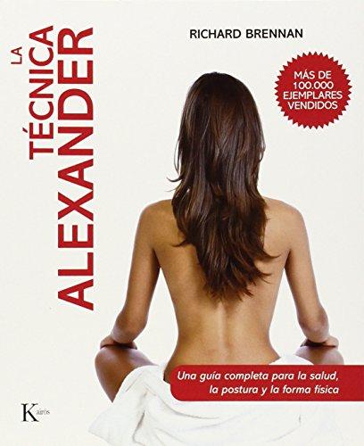 la-tecnica-alexander-una-guia-completa-para-la-salud-la-postura-y-la-forma-fisica-biblioteca-de-la-s