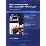 Plunkett's Outsourcing And Offshoring Industry Almanac 2009: Outsourcing and Offshoring Industry Market Research, Statistics, Trends &Leading; Companies ... Outsourcing &Offshoring; Industry Almanac)
