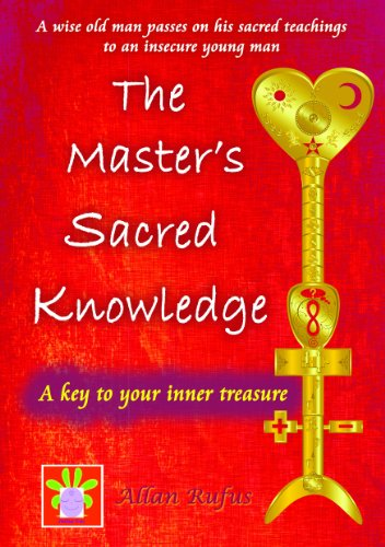 The Master's Sacred Knowledge, by Allan Rufus
