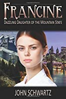Francine: Dazzling Daughter of the Mountain State