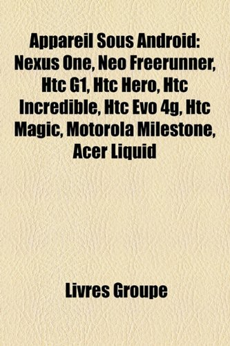 appareil-sous-android-nexus-one-neo-freerunner-htc-g1-htc-hero-htc-incredible-htc-evo-4g-htc-magic-m