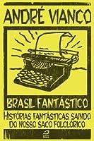 Brasil Fant�stico - Hist�rias fant�sticas saindo do nosso saco folcl�rico