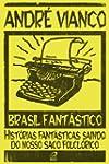 Brasil Fant�stico - Hist�rias fant�st...