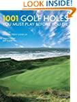 1001 Golf Holes You Must Play Before...