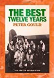 The Best Twelve Years (1412055237) by Gould, Peter