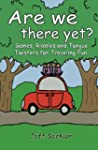 Are We There Yet?: Games, Riddles and...