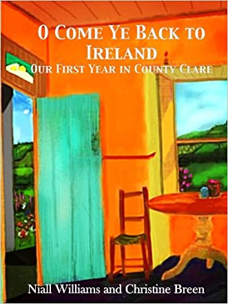 O Come Ye Back to Ireland written by Niall Williams