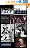 Playing the Race Card: Melodramas of Black and White from Uncle Tom to O. J. Simpson.