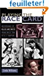 Playing the Race Card: Melodramas of...