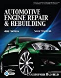 Todays Technician: Automotive Engine Repair & Rebuilding Shop Manual