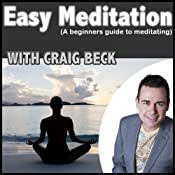 Easy Meditation: A beginners guide to meditating | [Craig Beck]