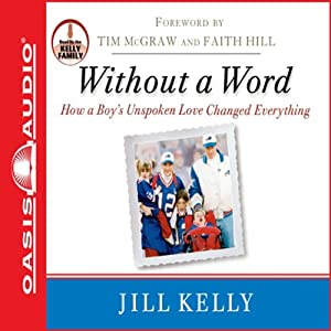 Without a Word: How a Boy's Unspoken Love Changed Everything | [Jill Kelly]