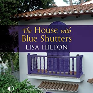 The House with Blue Shutters | [Lisa Hilton]