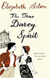 The True Darcy Spirit (0007241496) by Elizabeth Aston