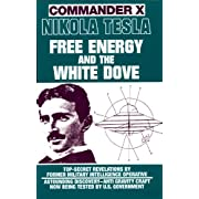 "Nikola Tesla: Free Energy and the White Dove (Kindle Edition) By Commander X          Buy new: $5.00     Customer Rating:       First tagged ""ufo"" by"