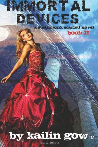 Immortal Devices (A Steampunk Scarlett Bookl #2)