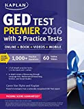 Kaplan GED Test Premier 2016 with 2 Practice Tests: Online + Book + Videos + Mobile (Kaplan Test Prep)