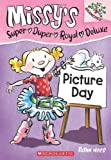 Missy's Super Duper Royal Deluxe Picture Day (Missy's Super Duper Royal Deluxe. Scholastic Branches)