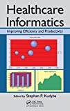 img - for Healthcare Informatics: Improving Efficiency and Productivity book / textbook / text book