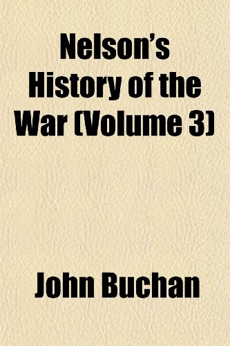 Nelson's History of the War (Volume 3)