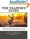 The Trapper's Guide: A Complete Manua...