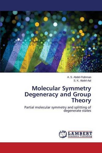Molecular Symmetry Degeneracy and Group Theory: Partial molecular symmetry and splitting of degenerate states PDF