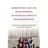 Perception and its Development in Merleau-Ponty's 'Phemenology'