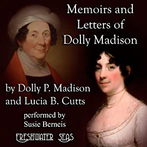 Memoirs and Letters of Dolly Madison Audiobook