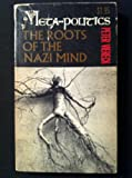 Meta-Politics The Roots of the Nazi Mind (Meta-politics)