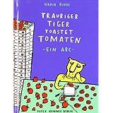 """Trauriger Tiger toastet Tomaten: kleine Ausgabevon """"Nadia Budde"""""""