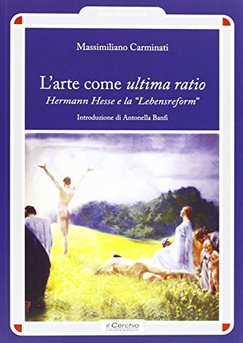 L'arte come ultima ratio. Hermann Hesse e la «Lebensreform»